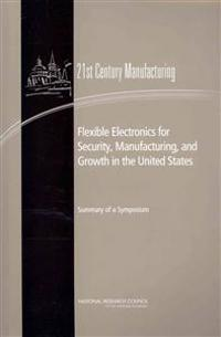 Flexible Electronics for Security, Manufacturing, and Growth in the United States