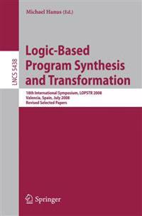 Logic-Based Program Synthesis and Transformation