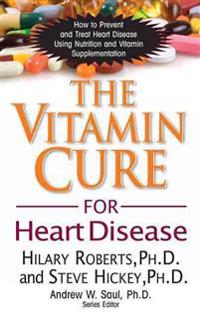 The Vitamin Cure for Heart Disease