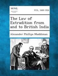The Law of Extradition from and to British India