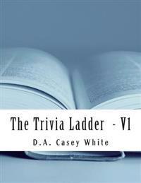 The Trivia Ladder: (Volume 1 - Rung 1)
