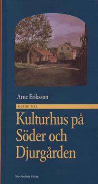 Guide till kulturhus på Söder och Djurgården