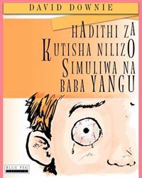 Hadithi Za Kutisha Nilizo Simuliwa Na Baba Yangu