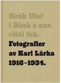 Fotografier av Karl Lärka 1916-1934