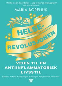 Helserevolusjonen; veien til en antiinflammatorisk livsstil