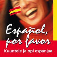 Espanol, por favor - Kuuntele ja opi espanjaa (4 cd)