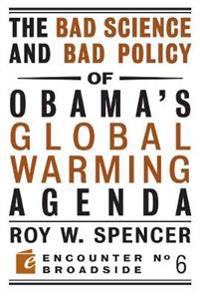 The Bad Science and Bad Policy of Obama?s Global Warming Agenda