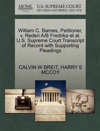 William C. Barnes, Petitioner, V. Rederi A/B Fredrika et al. U.S. Supreme Court Transcript of Record with Supporting Pleadings