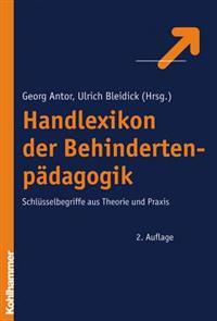 Handlexikon Der Behindertenpadagogik: Schlusselbegriffe Aus Theorie Und Praxis