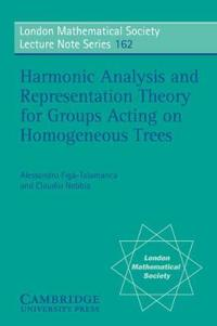 Harmonic Analysis and Representation Theory for Groups Acting on Homogeneous Trees