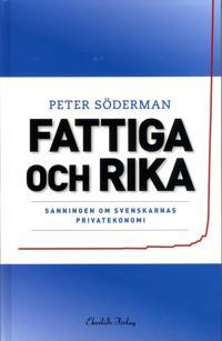 Fattiga och rika : sanningen om svenskarnas privatekonomi