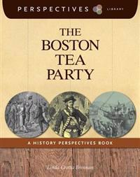 The Boston Tea Party: A History Perspectives Book