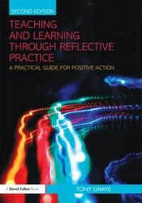 Teaching and Learning Through Reflective Practice