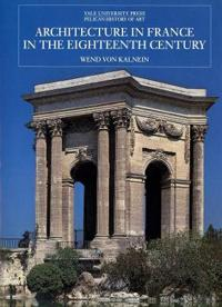 Architecture in France in the Eighteenth Century