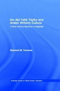 Ibn Abi Tahir Tayfur and Arabic Writerly Culture