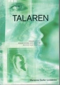 Talaren : förmågan att kommunicera med rösten, med munnen, med ögonen : en handbok om röst och tal i olika talsituationer och medföljande cd-skiva