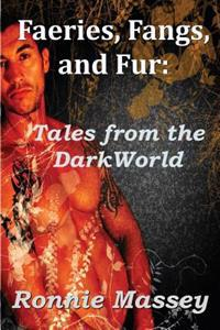 Faeries, Fangs, and Fur: Tales from the Darkworld