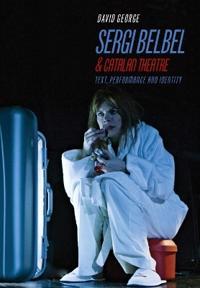 Sergi Belbel and Catalan Theatre
