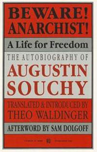 Beware! Anarchist!: A Life for Freedom