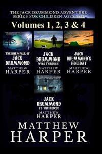 The Jack Drummond Adventure Series: (Volumes 1, 2, 3 & 4): Kids Books for Ages 9-12