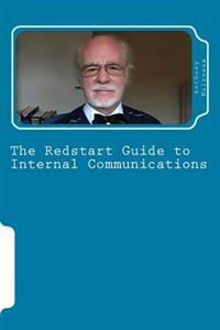The Redstart Guide to Internal Communications: Getting Employee Communications Right