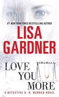 Love You More: A Dectective D. D. Warren Novel