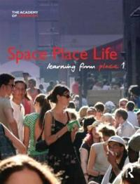 Space! Place! Life: