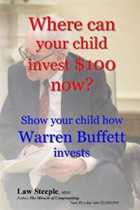 Where Can Your Child Invest $100 Now?: Show Your Child How Warren Buffett Invests