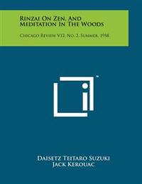 Rinzai on Zen, and Meditation in the Woods: Chicago Review V12, No. 2, Summer, 1958