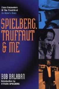 Spielberg, Truffaut & Me
