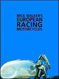 Mick Walker's European Racing Motorcycles