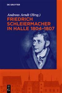 Friedrich Schleiermacher in Halle, 1804-1807