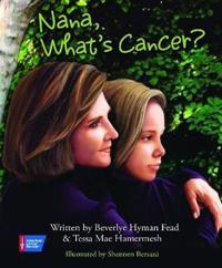 Nana, What's Cancer