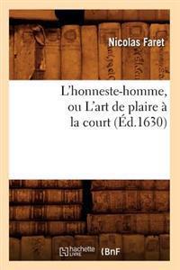 L'Honneste-Homme, Ou l'Art de Plaire a la Court (Ed.1630)