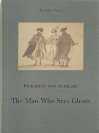 The Man Who Sees Ghosts: From the Memoirs of the Count Von O****