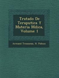 Tratado De Terap¿utica Y Materia M¿dica, Volume 1