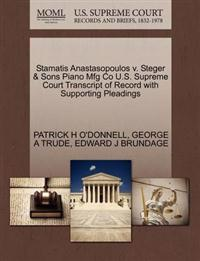 Stamatis Anastasopoulos V. Steger & Sons Piano Mfg Co U.S. Supreme Court Transcript of Record with Supporting Pleadings