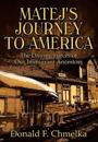 Matej's Journey to America