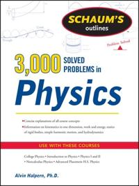 Schaum's Outlines 3,000 Solved Problems in Physics