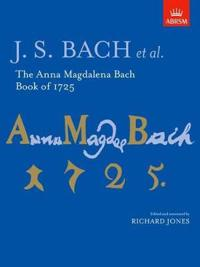The Anna Magdalena Bach Book of 1725