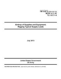 Technical Manual TM 4-48.12 (FM 4-20.112) McRp 4-11.3k to 13c7-1-8 Airdrop of Supplies and Equipment: Rigging Typical Supply Loads July 2013