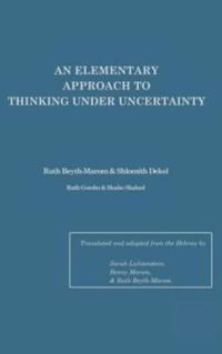 An Elementary Approach to Thinking Under Uncertainty