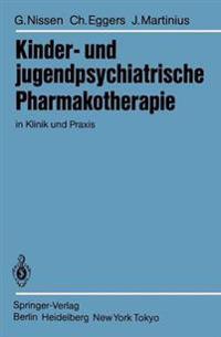 Kinder- und Jugendpsychiatrische Pharmakotherapie in Klinik und Praxis