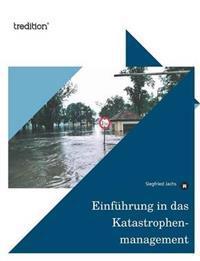 Einfuhrung in Das Katastrophenmanagement