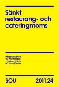 Sänkt restaurang- och cateringmoms (SOU 2011:24)