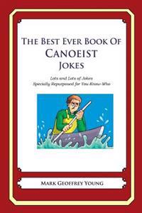 The Best Ever Book of Canoeist Jokes: Lots and Lots of Jokes Specially Repurposed for You-Know-Who