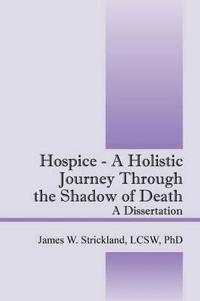 Hospice - a Holistic Journey Through the Shadow of Death