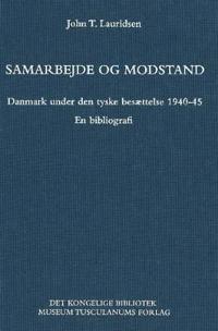 Samarbejde og modstand - danmark under den tyske besaettelse