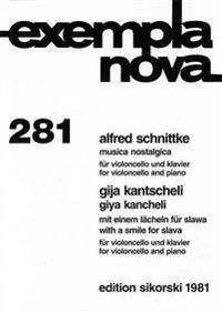 Schnittke: Musica Nostalgica And Giya Kancheli/With A Smile For Slava And Giya Kancheli: Fur Violoncello Und Klavier/For Violoncello And Piano