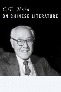 C.T. Hsia on Chinese Literature